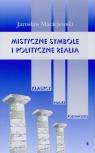 Mistyczne symbole i polityczne realia Tom 4  Maciejewski Jarosław