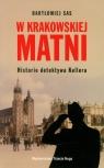 W krakowskiej matni Historia detektywa Kellera