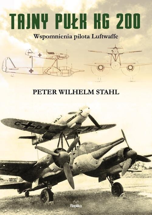 Tajny pułk KG 200 Stahl Peter Wilhelm