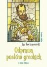 Odprawa posłów greckich Kochanowski Jan