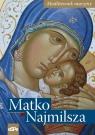 Matko Najmilsza Modlitewnik maryjny