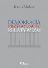 Demokracja, przygodność, relatywizm  Majcherek Janusz A.