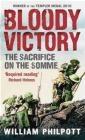 Bloody Victory William Philpott, W.J. Philpott