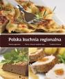 Polska kuchnia regionalna Praca zbiorowa