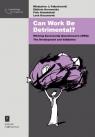 Can Work Be Detrimental?