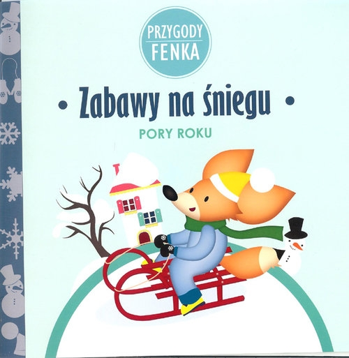 Zabawy na śniegu Przygody Fenka Sroka Magdalena, Zontek Ewa