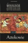 Aztekowie Mitologie świata