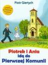 Piotrek i Ania idą do Pierwszej Komunii