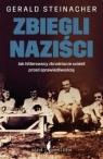 Zbiegli naziści Jak hitlerowscy zbrodniarze uciekli przed Steinacher Gerald