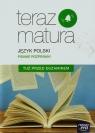 Teraz matura Język polski Pisanie rozprawki Tuż przed egzaminemSzkoła Gutowska Marianna, Merska Maria, Kołos Zofia