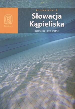 Słowacja. Kąpieliska termalne i mineralne Bzowski Krzysztof