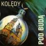 Pod Budą - Kolędy (Płyta CD) .