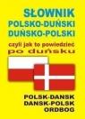 Słownik polsko-duński  duńsko-polski czyli jak to powiedzieć po duńsku