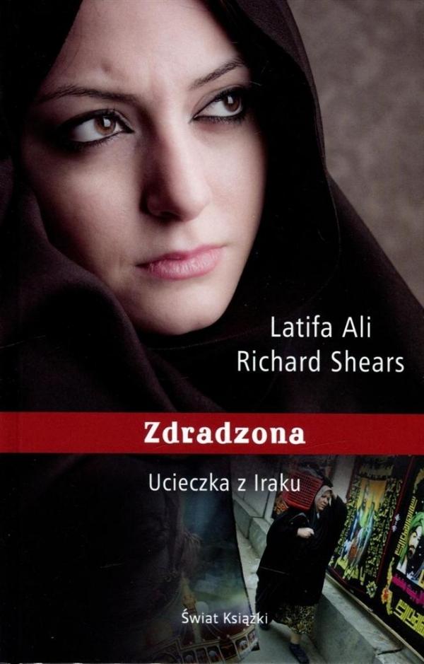Zdradzona. Ucieczka z Iraku TW Richard Shears, Latifa Ali