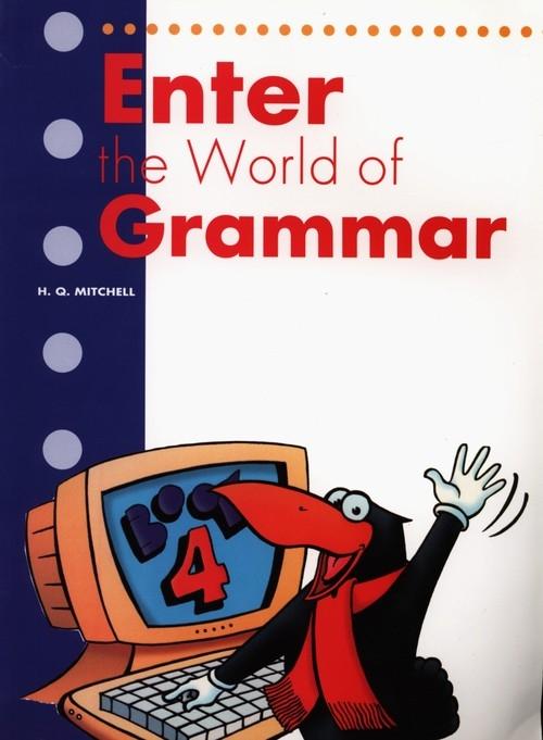 Enter the World of Grammar 4 Student's Book Mitchell H.Q.
