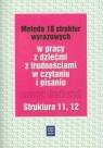 Metoda 18 struktur wyrazowych Zeszyt ćwiczeń Struktura 11 12 w pracy z Kujawa Ewa, Kurzyna Maria