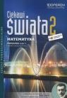 Ciekawi Świata 2 Matematyka Podręcznik Część 1 Zakres rozszerzony