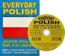Everyday polish Język polski na co dzień z płytą CD Wersja anglojęzyczna