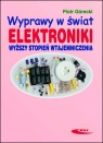 Wyprawy w świat elektroniki. Wyższy stopień wtajemniczenia