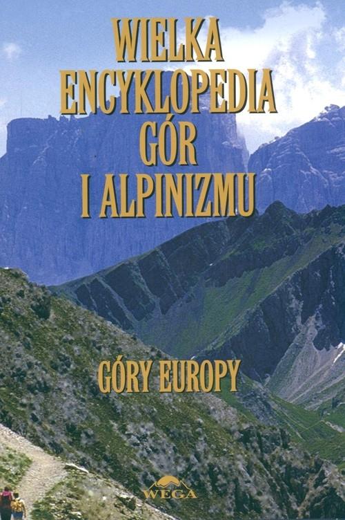 Wielka encyklopedia gór i alpinizmu. Tom 3 (Góry Europy) Opracowanie zbiorowe