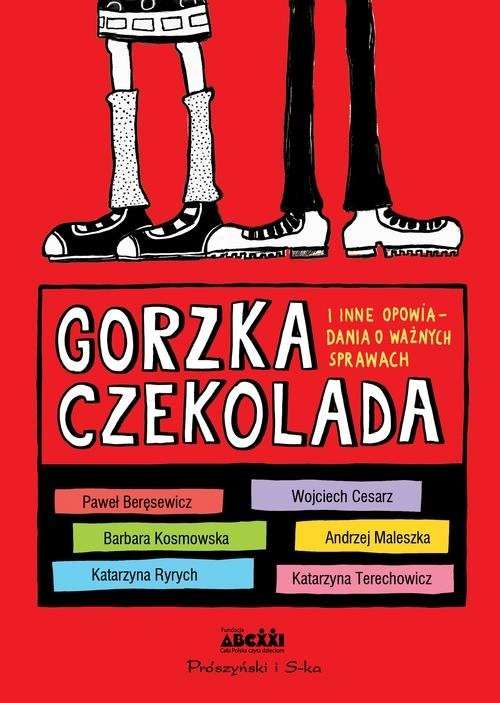 Gorzka czekolada Paweł Beręsewicz, Barbara Kosmowska, Andrzej Maleszka, Katarzyna Ryrych, Wojciech Cesarz, Katarzyna Terechowicz