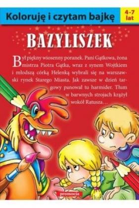 Koloruję i czytam bajkę - Bazyliszek