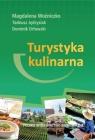 Turystyka kulinarna Woźniczko Magdalena, Jędrysiak Tadeusz, Orłowski Dominik