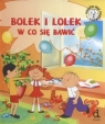 Bolek i Lolek W co sie bawić  Czarkowska Iwona