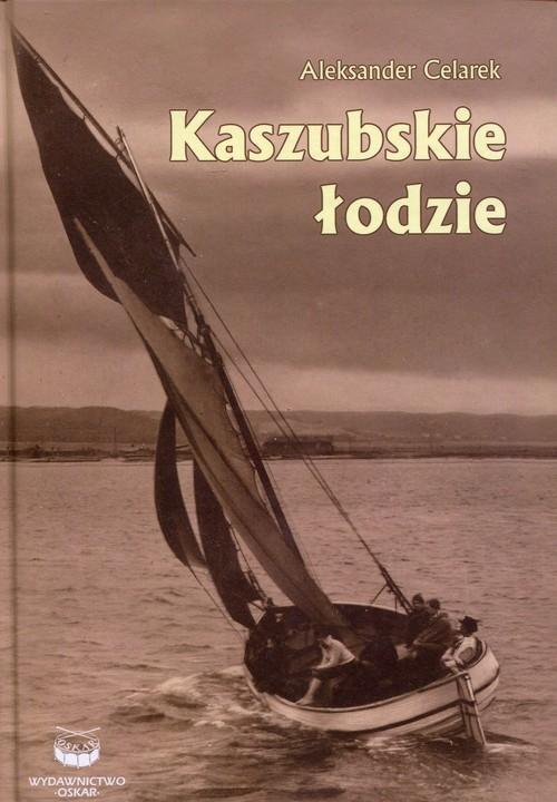 Kaszubskie łodzie Celarek Aleksander