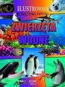Ilustrowana encyklopedia. Zwierzęta wodne