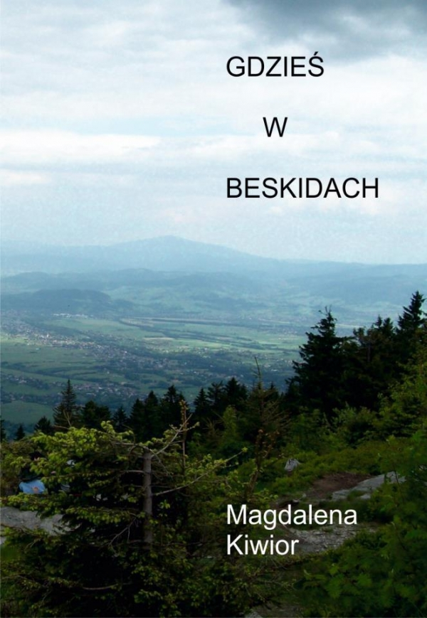 Gdzieś w Beskidach Magdalena Kiwior