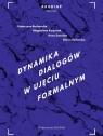Dynamika dialogów w ujęciu formalnym  Budzyńska Katarzyna, Kacprzak Magdalena, Sawicka Anna, Yaskorska Olena