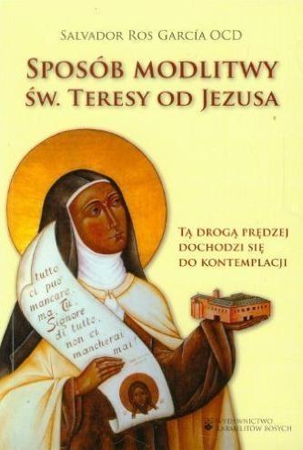 Sposób modlitwy św. Teresy od Jezusa Garcia Ros Salvador
