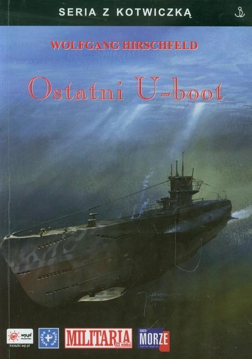 Ostatni U-boot Hirschfeld Wolfgang