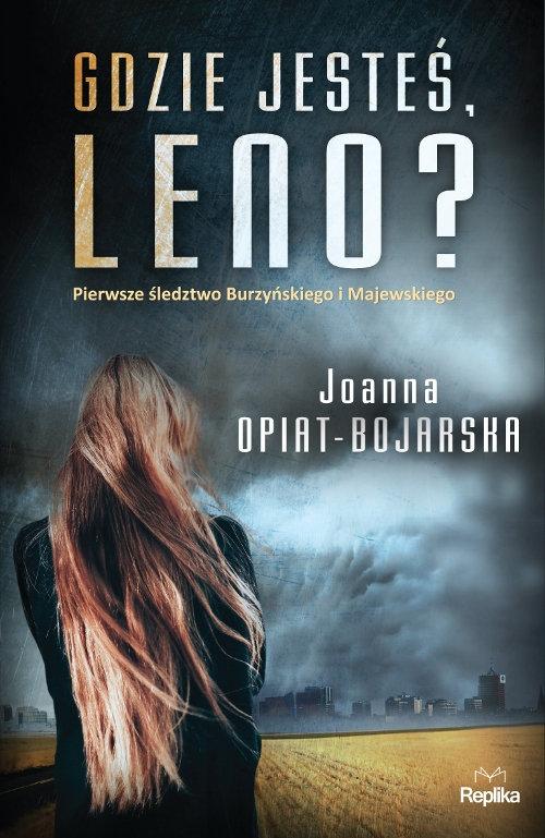 Gdzie jesteś, Leno? Opiat-Bojarska Joanna