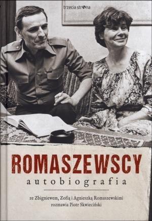 Romaszewscy. Autobiografia Skwieciński Piotr, Romaszewski Zbigniew, Romaszewska Zofia, Romaszewska-Guzy Agnieszka