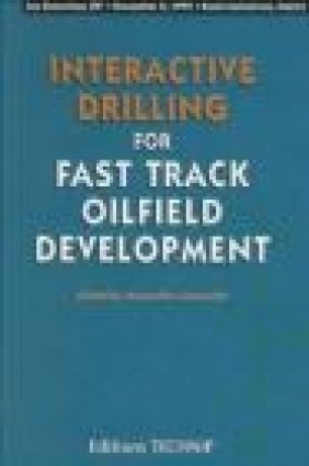 Interactive Drilling for Fast Track Oilfield Development J Lecourter