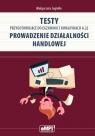 Testy przygotowujące do egzaminu z kwalifikacji A.22 Prowadzenie działalności Jagiełło Małgorzata