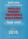 Język polski Analiza porady ćwiczenia wskazówki Matura Poziom podstawowy