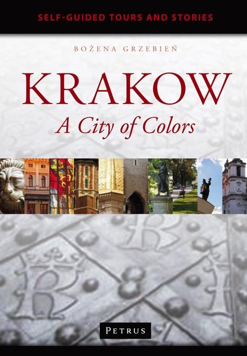 Krakow A City of Colors Grzebień Bożena