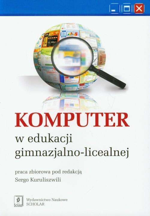 Komputer w edukacji gimnazjalno licealnej Praca zbiorowa