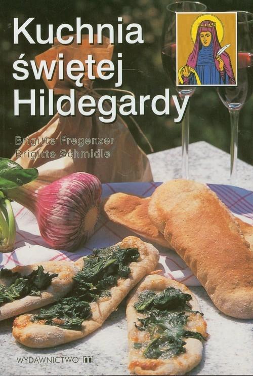 Kuchnia świętej Hildegardy W Hildegarda Z Bingen