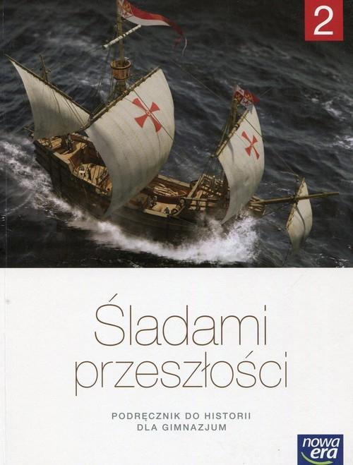Śladami przeszłości. Podręcznik do historii dla klasy drugiej gimnazjum. Roszak Stanisław
