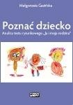 """Poznać dziecko  Analiza testu rysunkowego """"Ja i moja rodzina"""" Małgorzata Gazińska"""