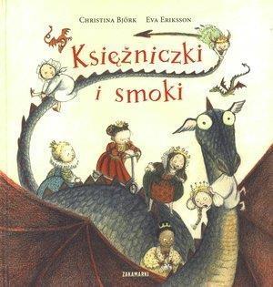 Księżniczki i smoki Bjork Christina, Eriksson Eva