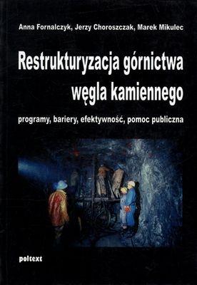 Restrukturyzacja górnictwa węgla kamiennego Fornalczyk Anna, Choroszczak Jerzy, Mikulec Marek