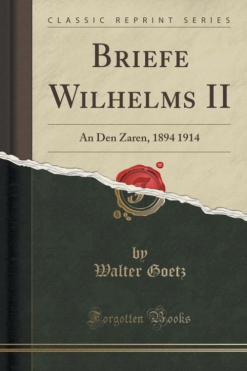 Briefe Wilhelms II Goetz Walter