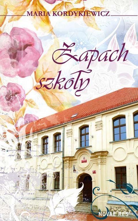 Zapach szkoły Kordykiewicz Maria