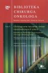 Biblioteka Chirurga Onkologa Tom 5Chirurgiczne leczenie zmian