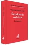 Świadczenia rodzinne Komentarz Aneta Brzeźna, Aneta Korcz-Maciejko, dr Wojciech Maciejko